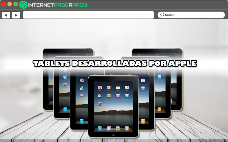 Toutes les tablettes développées par Apple Plus de puissance et une meilleure expérience!
