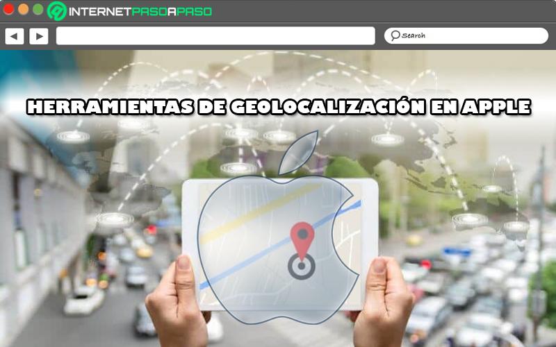 Lista de las mejores herramientas de geolocalización y mapeo de Apple