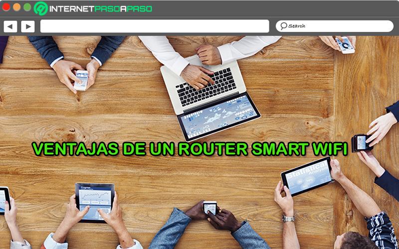 Quels sont les avantages d'un routeur Smart WiFi?  Raisons de le faire