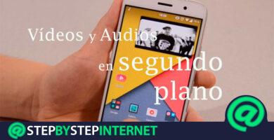 How to play videos and audios in the background on Android and iOS? Step by step guide