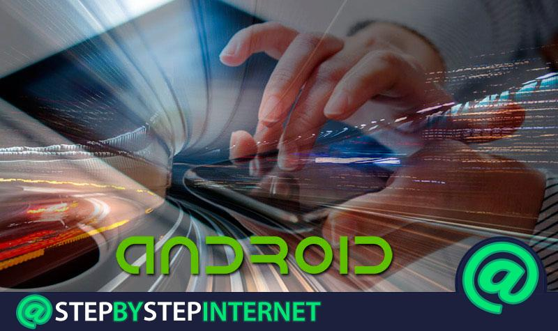 How to speed up your Android mobile phone to the maximum and have an extra fast smartphone? Step by step guide
