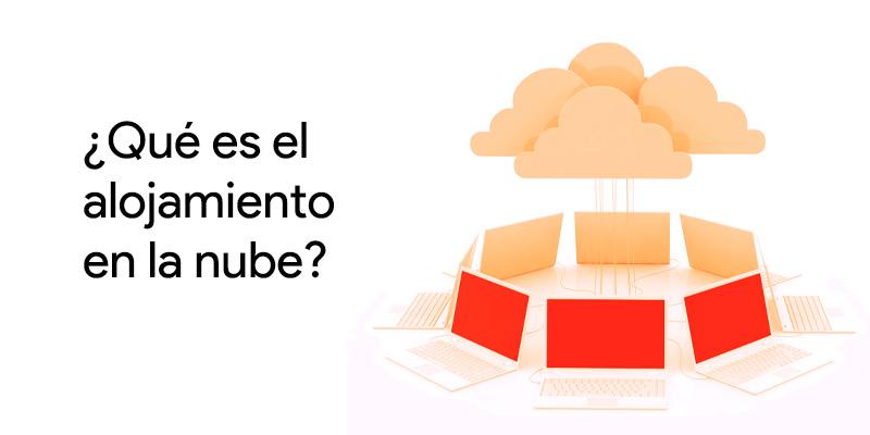 clouds servers o alojamiento en la nube