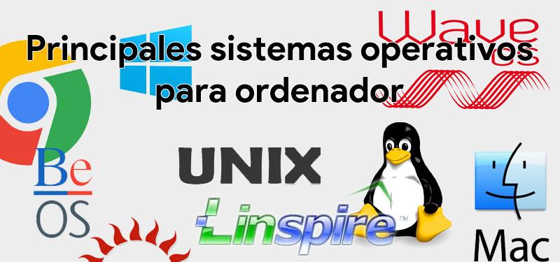 principales sistemas operativos para ordenador
