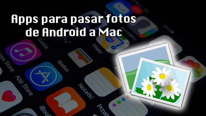 Apps to transfer photos from Android to Mac