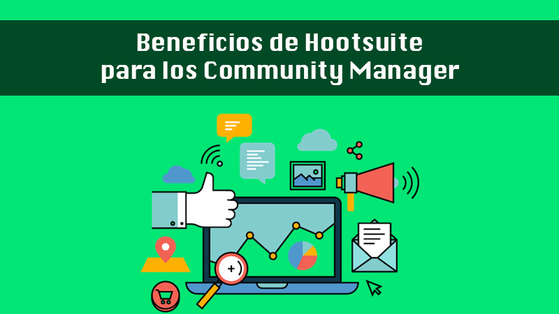 Hootsuite Benefits for Community Managers