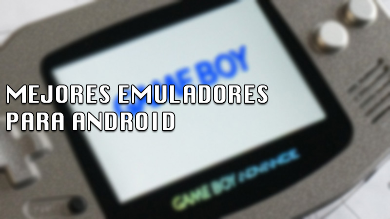 List of the best Game Boy and Game Boy Advance emulators for your Android
