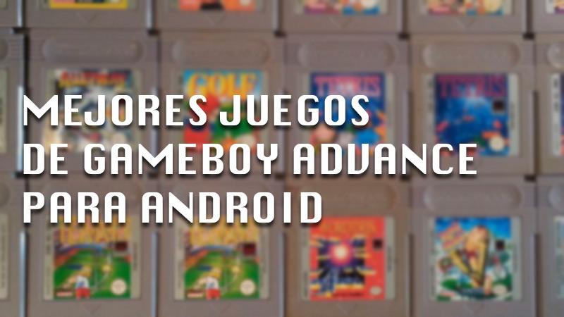 Les meilleurs jeux GameBoy Advance que vous pouvez télécharger pour jouer sur votre Android